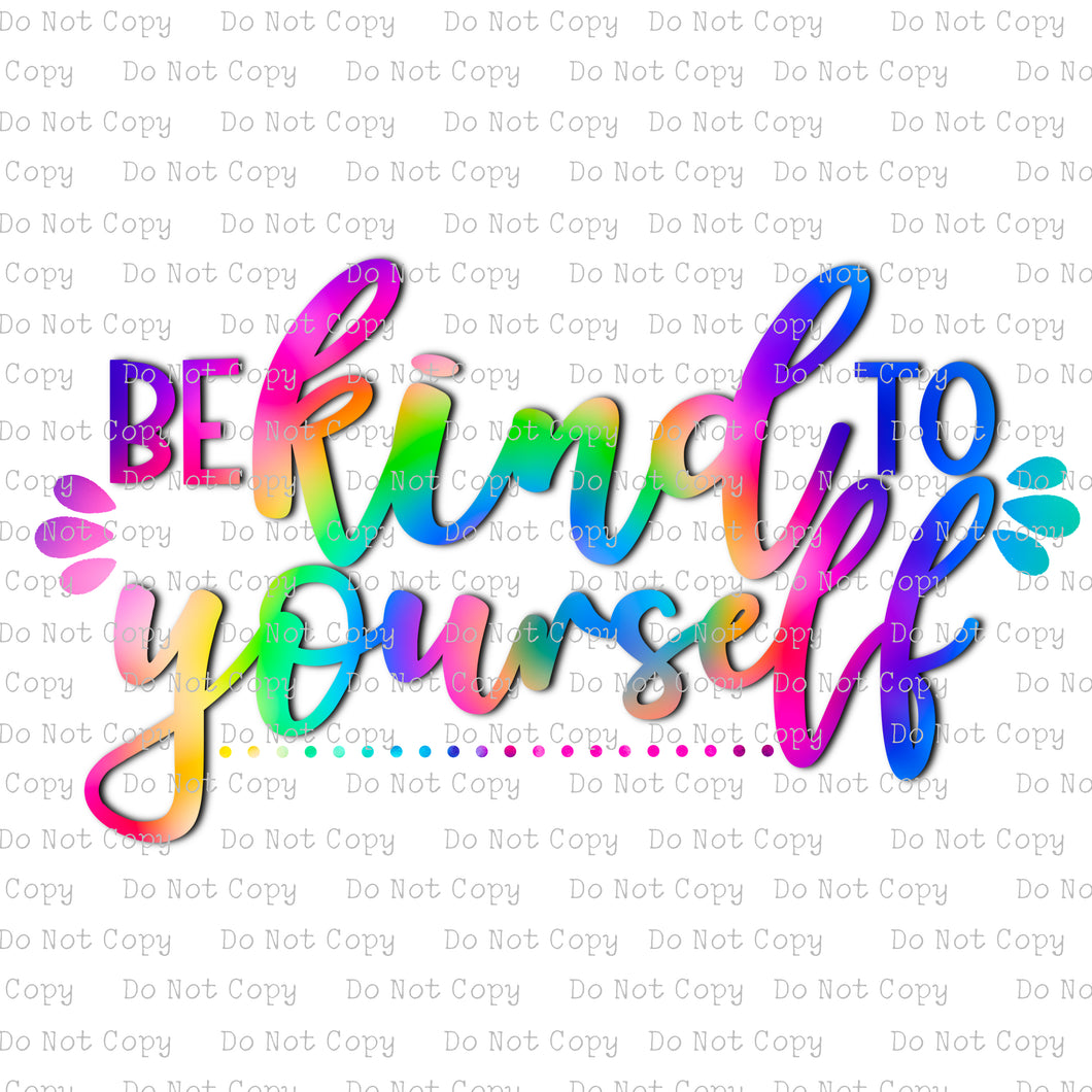 Be Kind to Yourself #SB-891 - HEAT TRANSFER