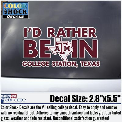 Texas A&M I'd Rather Be In College Station, Texas Decal