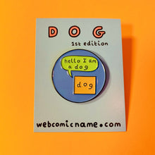 """DOG"" LIMITED EDITION ENAMEL PIN"