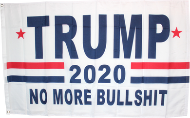Trump 2020 No More Bullshit White 3'X5' Flag- Rough Tex® 100D