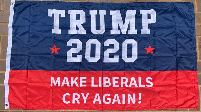 Trump 2020 Make Liberals Cry Again Blue And Red Double Sided 3'X5' Flag Rough Tex® 100D