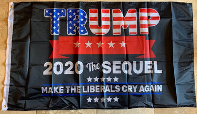 *TEMPORARILY OUT OF STOCK* Trump 2020 The Sequel Make Liberals Cry Again Rough Tex® 68D Nylon 3'X5' Flag