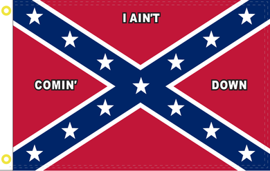 Rebel I Ain't Coming Down II Double Sided Flag Rough Tex ® 2'x3' 100D