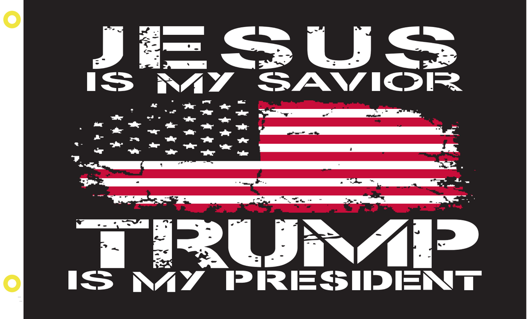 Jesus Is My Savior Trump Is My President 3'X5 Flag Single Sided Rough Tex® 100D