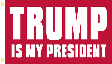 TRUMP IS MY PRESIDENT RED FLAG 100D 3X5 ROUGH TEX ®