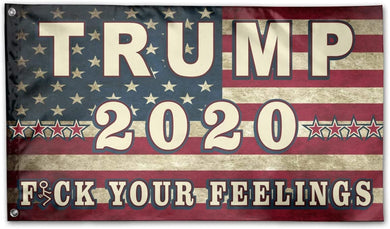 Trump 2020 Fuck Your Feelings USA 3'X5' Flag Rough Tex® 68D Nylon