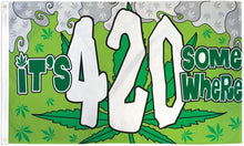 It's 4:20 Somewhere 3'X5' Flag Rough Tex® Polyester