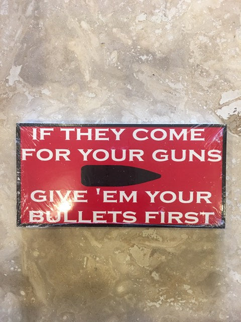 IF THEY COME FOR YOUR GUNS GIVE 'EM YOUR BULLETS RED & BLACK OFFICIAL BUMPER STICKER PACK OF 50 BUMPER STICKERS MADE IN USA WHOLESALE BY THE PACK OF 50!