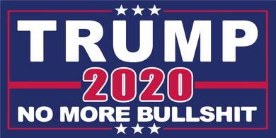 TRUMP NO MORE BULLSHIT 2020 BUMPER STICKERS PACK OF 50 WHOLESALE