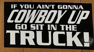 COWBOY UP OR GO SIT IN THE TRUCK BLACK OFFICIAL BUMPER STICKER PACK OF 50 BUMPER STICKERS MADE IN USA WHOLESALE BY THE PACK OF 50!