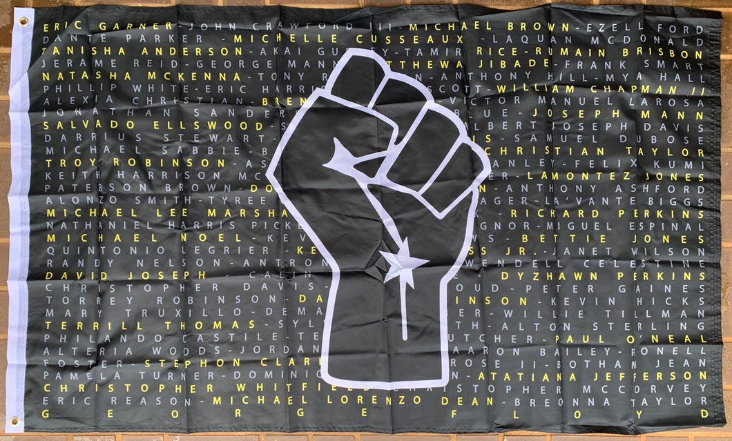 Black Lives Matter Fist Say Their Names 3'X5' Single Sided Flag Rough Tex® 68D Nylon