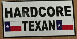HARDCORE TEXAN OFFICIAL BUMPER STICKER PACK OF 50 BUMPER STICKERS MADE IN USA WHOLESALE BY THE PACK OF 50!
