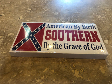AMERICAN BY BIRTH SOUTHERN BY THE GRACE OF GOD CONFEDERATE OFFICIAL BUMPER STICKER PACK OF 50 BUMPER STICKERS MADE IN USA WHOLESALE BY THE PACK OF 50!