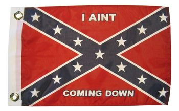 REBEL I AIN'T COMING DOWN 12X18 INCH POLYESTER BOAT FLAG