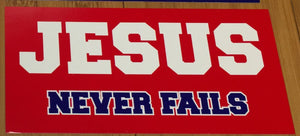 JESUS NEVER FAILS OFFICIAL BUMPER STICKER PACK OF 50 BUMPER STICKERS MADE IN USA WHOLESALE BY THE PACK OF 50!