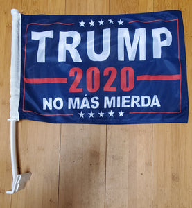 "TRUMP NO MAS MIERDA Double Knit 12""X18"" Car Flag Rough Tex 100D"