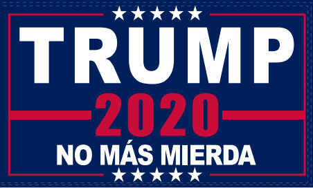 2x3 100D TRUMP NO MAS MIERDA FLAG NO MORE BULLSHIT LATINO FOR TRUMP