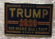 Trump 2020 No More Bullshit- Cloisonne Hat & Lapel Pin