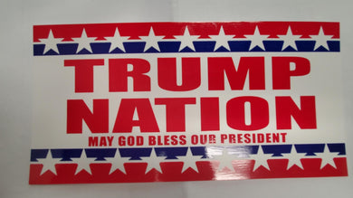 Trump Nation May God Bless Our President - Bumper Sticker