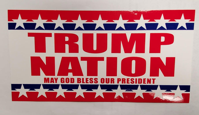 Trump Nation May God Bless Our President Bumper Sticker