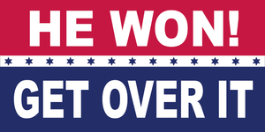 HE WON GET OVER IT OFFICIAL BUMPER STICKER PACK OF 50 WHOLESALE