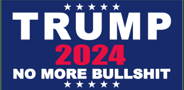 Trump 2024 No More Bullshit Bumper Sticker