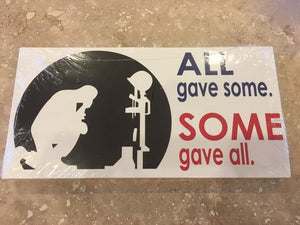 ALL GAVE SOME SOME GAVE ALL BUMPER STICKER PACK OF 50 BUMPER STICKERS MADE IN USA WHOLESALE BY THE PACK OF 50!