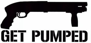 Get Pumped (shotgun) Bumper Sticker