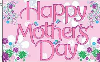 Happy Mother's Day Pink 3'X5' Flag Rough Tex® Polyester