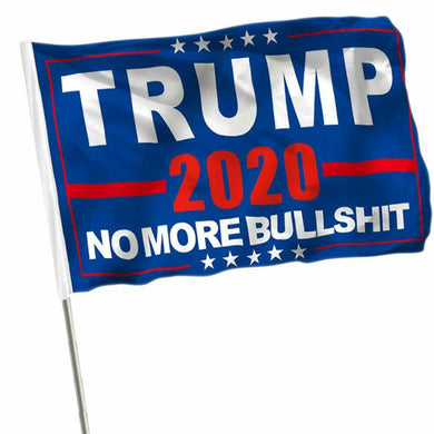 *TEMPORARILY OUT OF STOCK*  Trump 2020 No More Bullshit Stick Flag - 8''x12'' Rough Tex ®68D Nylon