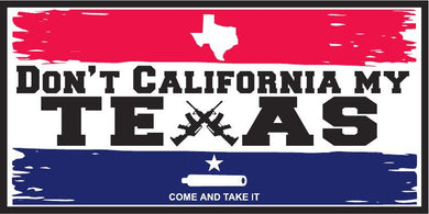 DON'T CALIFORNIA MY TEXAS GUNS COME & TAKE IT OFFICIAL BUMPER STICKER PACK OF 50 BUMPER STICKERS MADE IN USA WHOLESALE BY THE PACK OF 50!