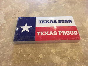 TEXAS BORN TEXAS PROUD TEXAS FLAG BUMPER STICKER PACK OF 50 BUMPER STICKERS MADE IN USA WHOLESALE BY THE PACK OF 50!