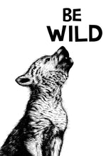 Load image into Gallery viewer, Be Wild Wolf