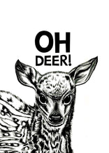 Load image into Gallery viewer, Oh Deer!