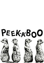 Load image into Gallery viewer, Peek-a-boo Meerkats