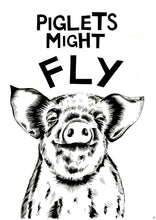 Load image into Gallery viewer, Piglets Might Fly