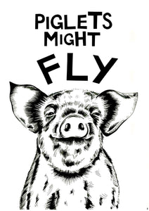 Piglets Might Fly