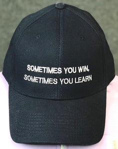 """Sometimes you win, Sometimes you learn."" Message Hat"