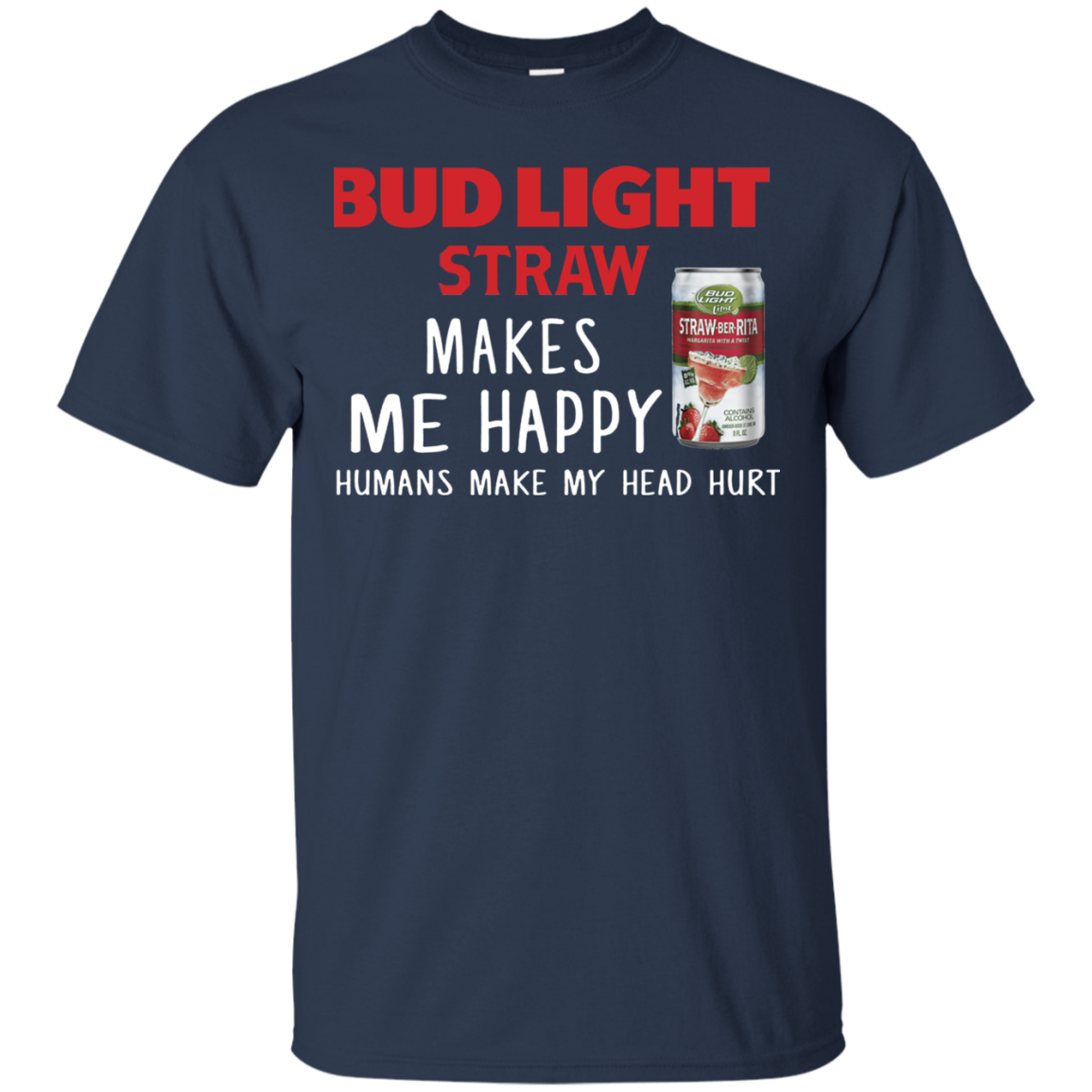 bud light lime straw ber rita makes me happy humans make my head hurt the pea nuts. Black Bedroom Furniture Sets. Home Design Ideas