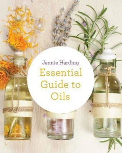ESSENTIAL GUIDE TO OILS  by Jennie Harding