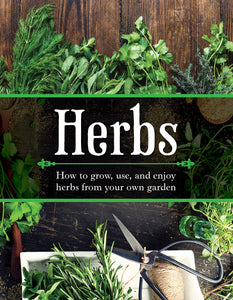 HERBS: HOW TO GROW, USE, AND ENJOY HERBS FROM YOUR OWN GARDEN  by Publications International Ltd.
