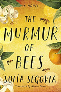 THE MURMUR OF BEES  by Sofía Segovia