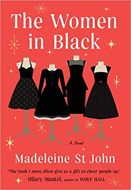 THE WOMEN IN BLACK  By Madeleine St. John