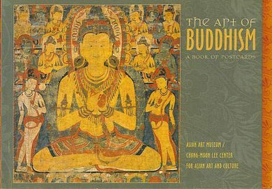 THE ART OF BUDDHISM: A BOOK OF POSTCARDS  by Asian Art Museum/Chong-Moon Lee Center