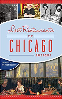 LOST RESTAURANTS OF CHICAGO  by Greg Borzo