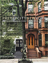 PRETTYCITYNEWYORK: DISCOVERING NEW YORK'S BEAUTIFUL PLACES  by Siobhan Ferguson