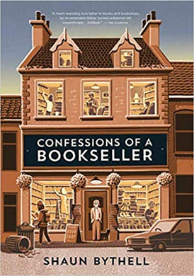 CONFESSIONS OF A BOOKSELLER  by Shaun Bythell