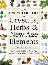 THE ENCYCLOPEDIA OF CRYSTALS, HERBS, AND NEW AGE ELEMENTS  by Adams Media