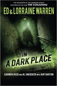 IN A DARK PLACE  by Ed and Lorraine Warren and Ray Garton