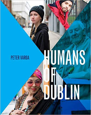 HUMANS OF DUBLIN  by Peter Varga
